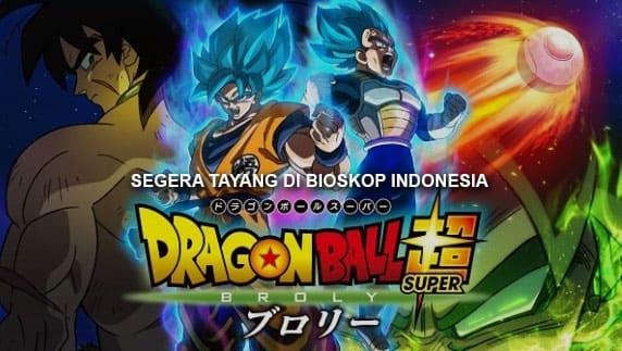 Dragon Ball Super : Broly Movie akan Segera Tayang di Indonesia! Simak 3 Fakta Menariknya