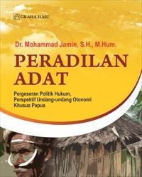 Peradilan Adat; Pergeseran Politik Hukum, Perspektif Undang-undang Otonomi Khusus Papua