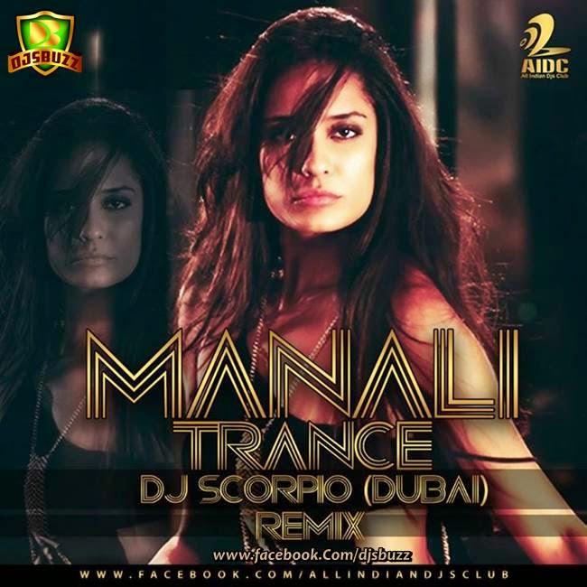 Manali Trance - DJ Scorpio (Dubai) Remix UT