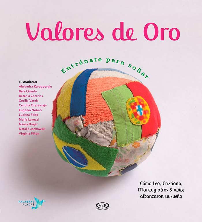 """""""Valores de oro"""", un libro que narra los sueños alcanzados por Leo, Cristiano, Pelé y otros futbolistas"""