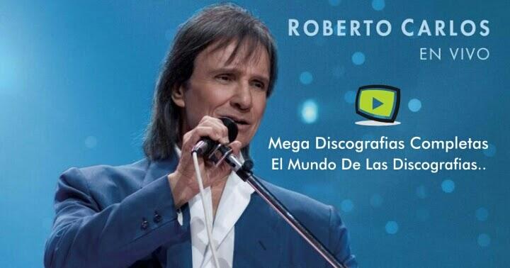 Descargar Discografia Completa De Roberto Carlos [57