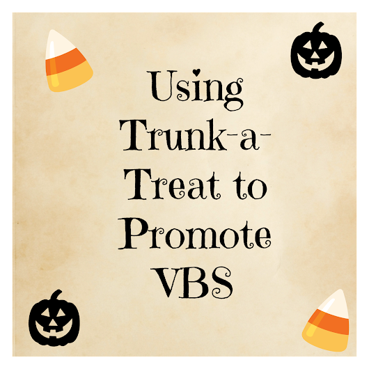 Promoting VBS at Trunk-A-Treat