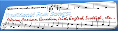 Traditional Folk Songs: Filipino, American, Canadian, Irish, English, Scottish, Kids Songs