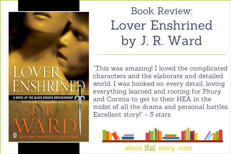 Book Review: Lover Enshrined by J. R. Ward | About That Story