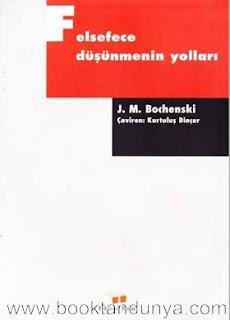 J. M. Bochenski - Felsefece Düşünmenin Yolları