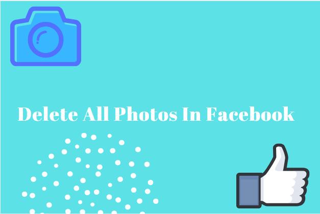 Delete All Photos In Facebook