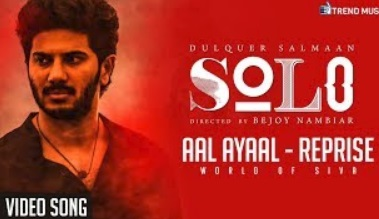 Aal Ayaal – Reprise | Video Song – Solo | Dulquer Salmaan | Bejoy Nambiar
