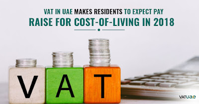 VAT in UAE Makes Residents To Expect Pay Raise For Cost-of-Living in 2018