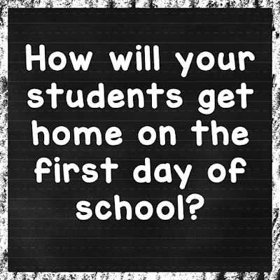 How will your students get home on the 1st day of school?