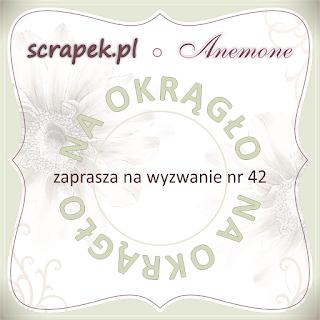 http://scrapek.blogspot.com/2016/01/wyzwanie-nr-42-na-okrago.html