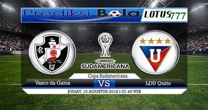 PREDIKSI Vasco da Gama vs LDU Quito 10 AGUSTUS 2018