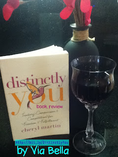 Distinctly You, book review, Trading Comparison & Competition for Freedom and Fulfillment, Via Bella, Christian, Woman, Women, Women's Issues, Growing, Faith, Cheryl Martin, Bethany House