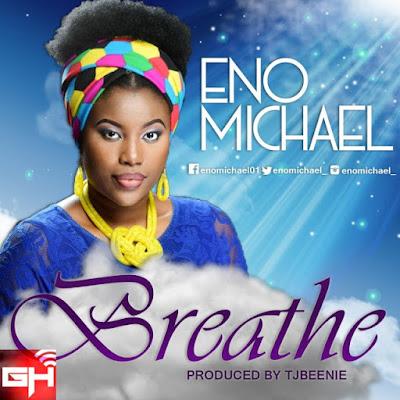 Music: Eno Michael – Breathe
