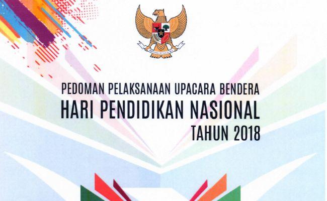 Pedoman Upacara Hari Pendidikan Nasional 2018