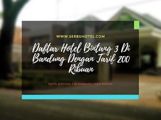 Daftar Hotel Bintang 3 Di Bandung Dengan Tarif 200 Ribuan