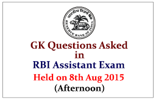 GK Questions Asked in RBI Assistant Exam Held on 8th August 2015 (Afternoon)