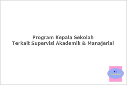 Program Kepala Sekolah terkait Supervisi Akademik dan Manajerial