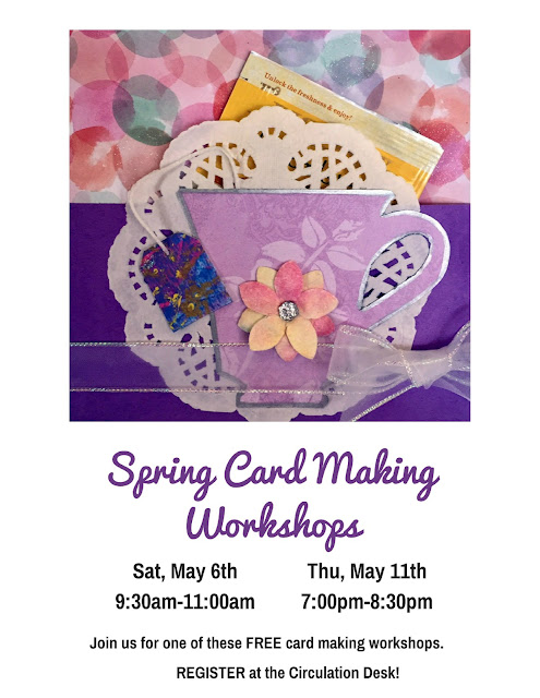 Spring Card Making Workshops Begin on Saturday, May 6, 2017