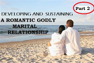 Developing And Sustaining A Romantic Godly Relationship  —  Part 2