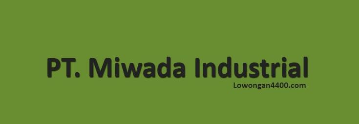 Info Lowongan PT. Miwada Industrial Maret 2017