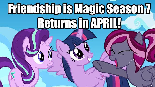 Season 7 of My Little Pony: Friendship is Magic Returns in April!