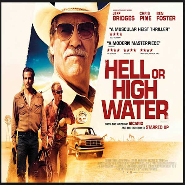Hell or High Water, Film Hell or High Water, Hell or High Water Synopsis, Hell or High Water Trailer, Hell or High Water Review, Download Poster Film Hell or High Water 2016