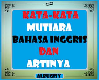 Kata Kata Mutiara Dalam Bahasa Inggris Beserta Artinya Albugisy Web Id