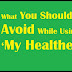 What You Should Avoid While Using 'My Healthevet'?