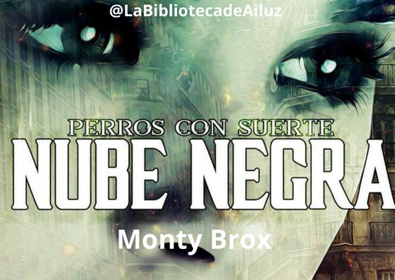 Nube Negra.-Monty Brox