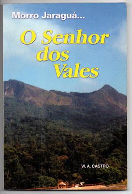 """Capa do livro """"Morro Jaraguá: o  senhor do vales"""", de autoria do historiador Wilson Alves de Castro, filho de Albino Alves de Castro"""