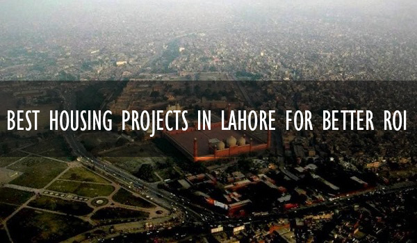 List Of Best Housing Projects In Lahore For Better ROI
