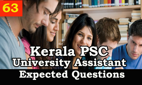 Kerala PSC : Expected Question for University Assistant Exam - 63