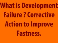 Development Failure Corrective Action to Improve Fastness.