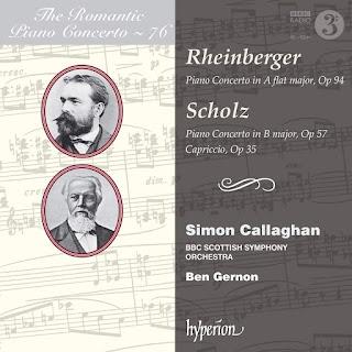 Rheinberger & Scholz piano concertos - Simon Callaghan - Hyperion