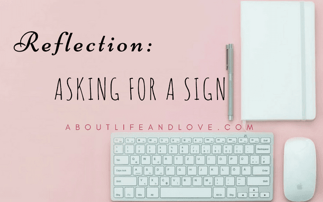 Reflection: Asking For A Sign