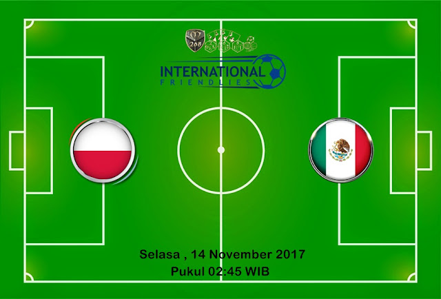 Prediksi Bola : Poland Vs Mexico , Selasa 14 November 2017 Pukul 02.45 WIB