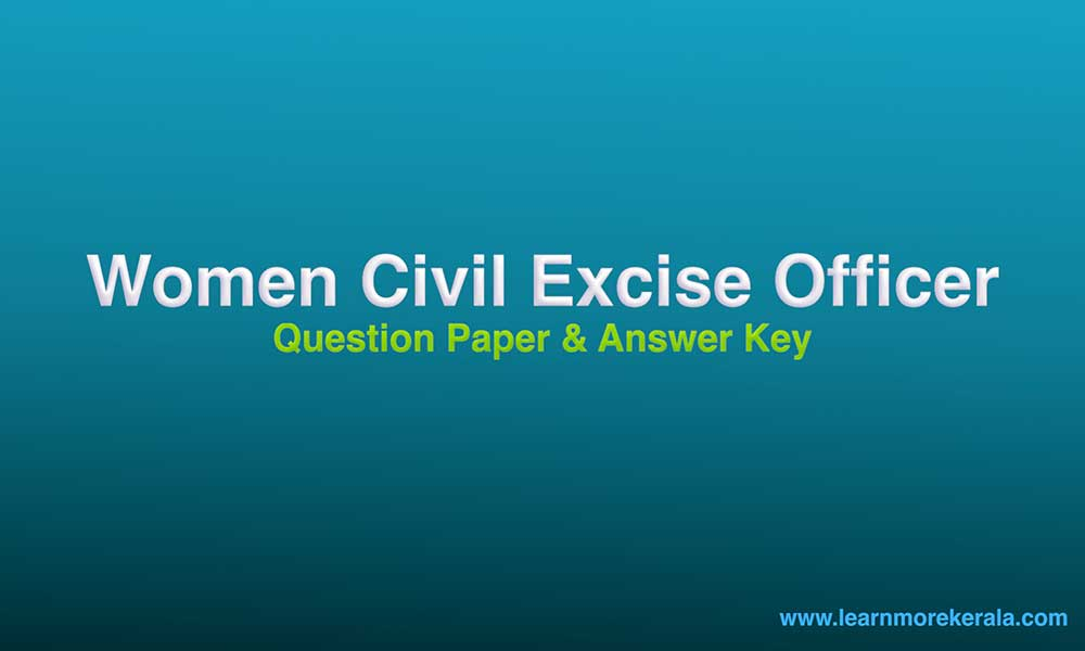 kerala psc Women Civil Excise Officer Question Paper & Answer Key