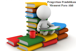 Pengertian Pendidikan Menurut Para Ahli, Secara Umum Dan Tujuannya
