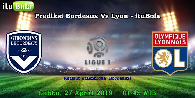 Prediksi Bordeaux Vs Lyon - ituBola