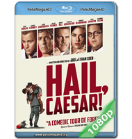 ¡SALVE, CÉSAR! (2016) FULL 1080P HD MKV ESPAÑOL LATINO