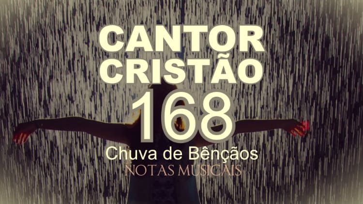 Chuva de Bênçãos - Cantor Cristão 168 - Cifra melódica