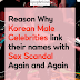 Reason Why Korean Male Celebrities link their names with Sex Scandal again and again