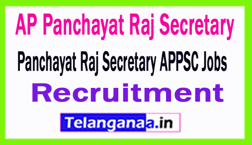 AP Panchayat Raj Secretary Recruitment APPSC 2018 Panchayat Raj Secretary APPSC Jobs