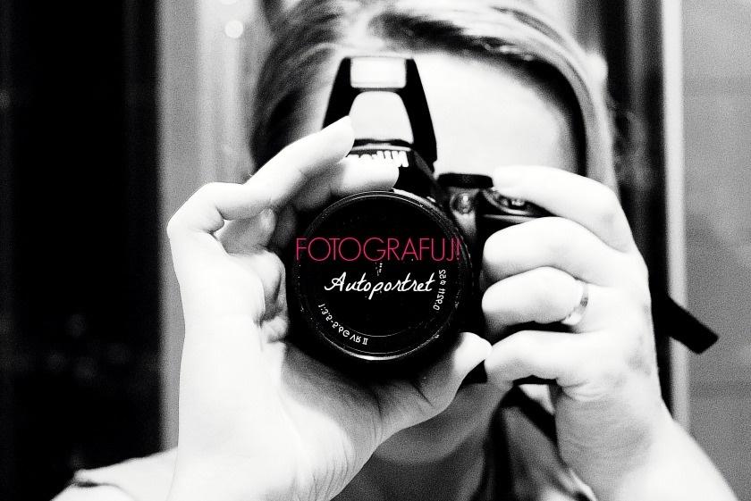 FOTOGRAFUJ! / JAK SIĘ WIDZĄ TAK SIĘ PISZĄ CZYLI NASZ AUTOPORTRET