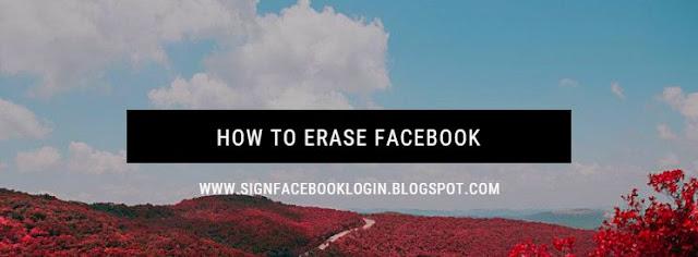 How To Erase Facebook