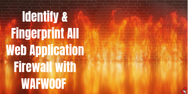 WAFw00f- Detect and Fingerprint All the Web Application Firewall