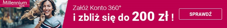 Konto 360 w Banku Millennium z premią 200 zł