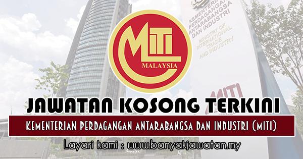 Jawatan Kosong 2018 di Kementerian Perdagangan Antarabangsa dan Industri (MITI)