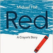 Review: Red: A Crayon's Story by Michael Hall