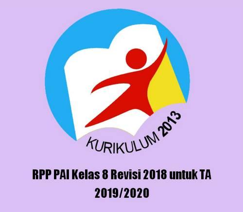 Rencana Pelaksanaan Pembelajaran tidak asing lagi bagi bapak dan Ibu terutama jika membua Terbaru RPP PAI Kelas 8 Revisi 2018 untuk TA 2019/2020